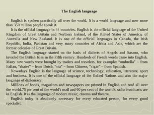 The English language English is spoken practically all over the world. It is