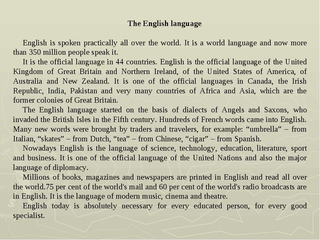The English language English is spoken practically all over the world. It is...