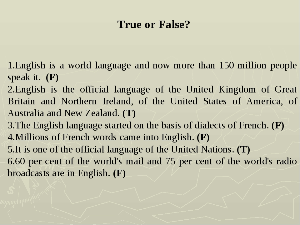True or False? English is a world language and now more than 150 million peo...