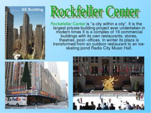 """Rockefeller Center is """"a city within a city"""". It is the largest private build"""
