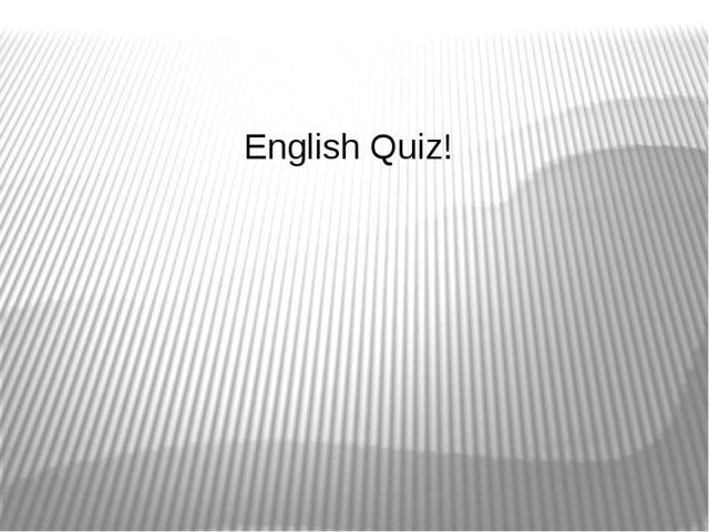 English Quiz!