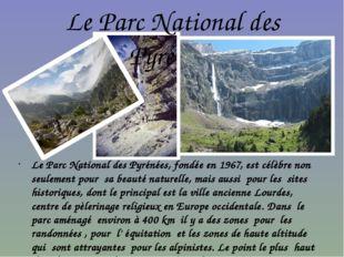 Le Parc National des Pyrénées Le Parc National des Pyrénées, fondée en 1967,