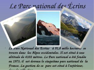 Le Parc national des Écrins Le Parc National des Ecrins à 91,8 mille hectares