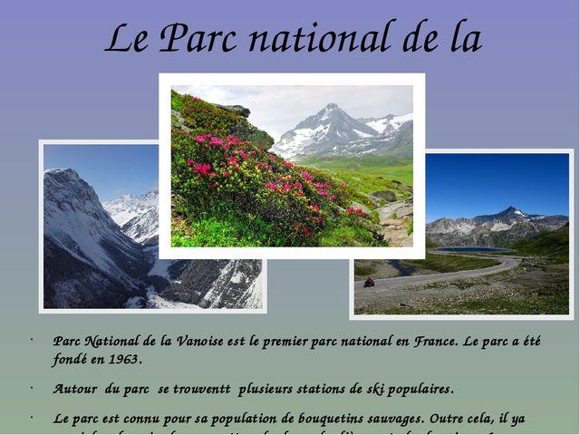 Le Parc national de la Vanoise Parc National de la Vanoise est le premier par...