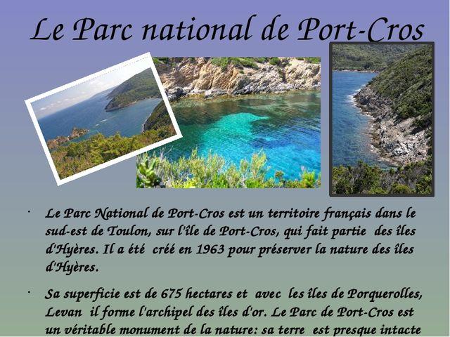Le Parc national de Port-Cros Le Parc National de Port-Cros est un territoire...
