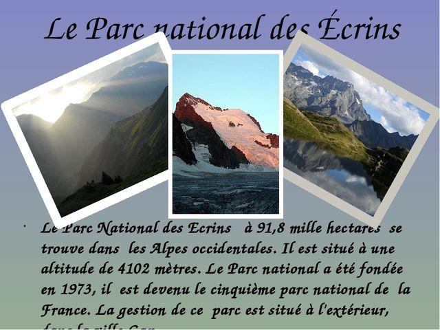 Le Parc national des Écrins Le Parc National des Ecrins à 91,8 mille hectares...
