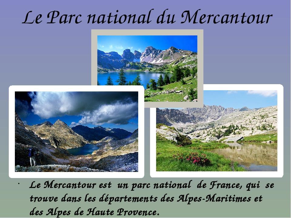 Le Parc national du Mercantour Le Mercantour est un parc national de France,...