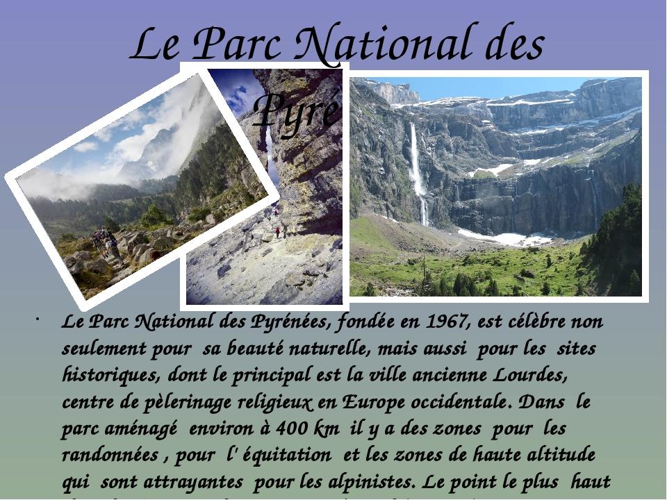Le Parc National des Pyrénées Le Parc National des Pyrénées, fondée en 1967,...