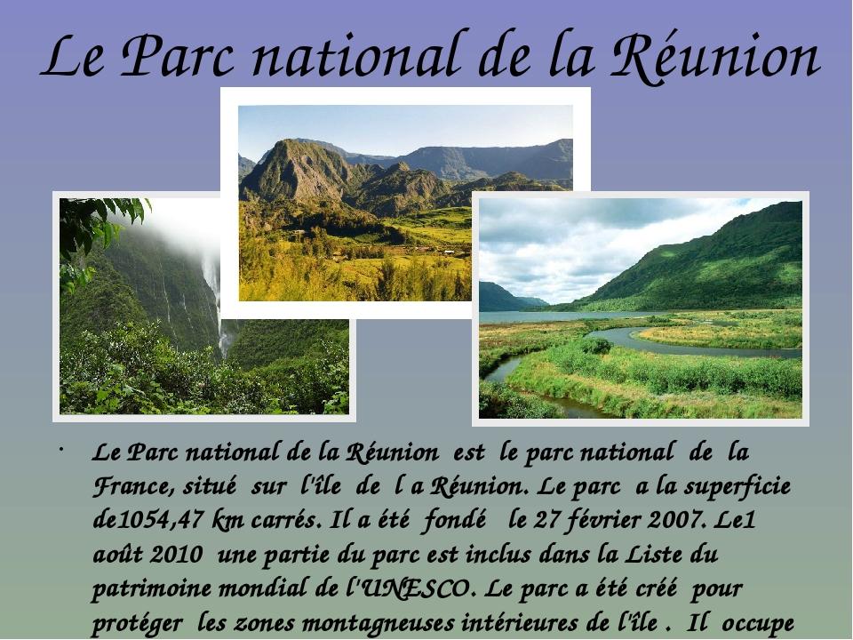 Le Parc national de la Réunion Le Parc national de la Réunion est le parc nat...