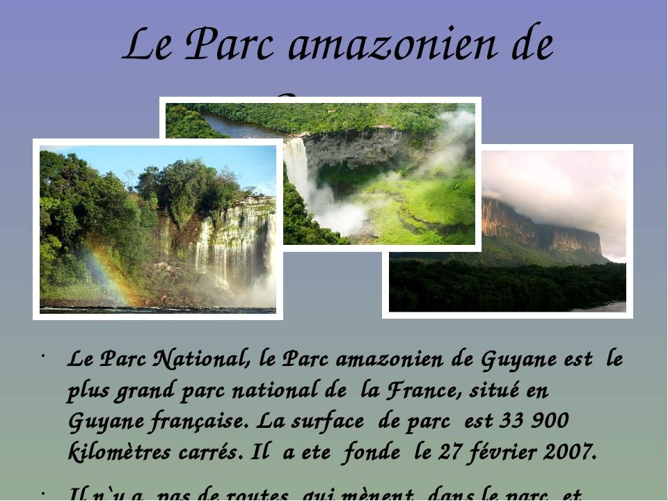 Le Parc amazonien de Guyane Le Parc National, le Parc amazonien de Guyane est...