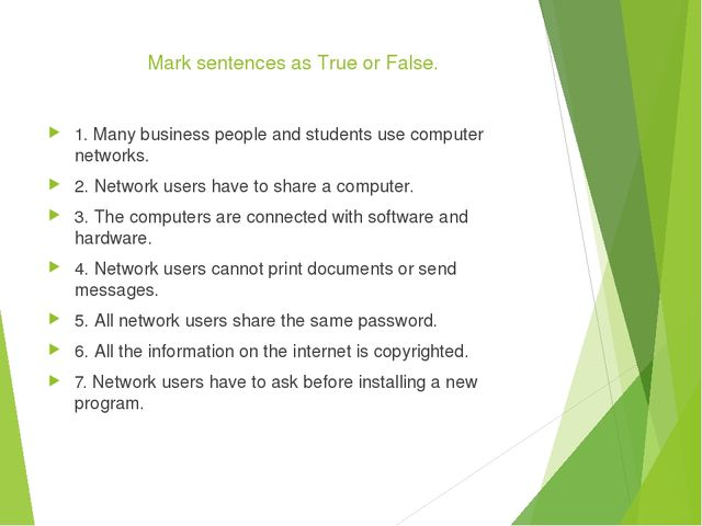 Mark sentences as True or False. 1. Many business people and students use co...
