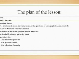 The plan of the lesson: 8 form Theme: Australia Aims of the lesson: To be abl