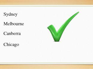Sydney Melbourne Canberra Chicago