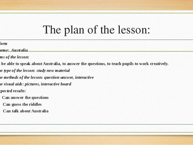 The plan of the lesson: 8 form Theme: Australia Aims of the lesson: To be abl...