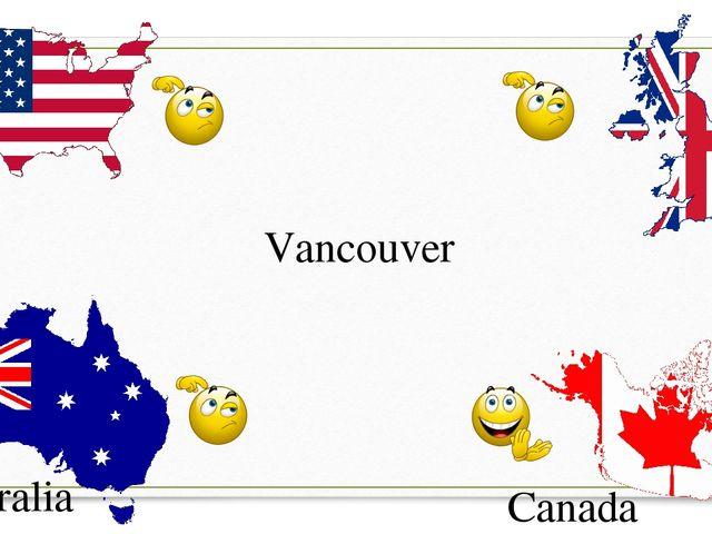 USA G.B. Canada Australia Vancouver