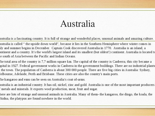 Australia Australia is a fascinating country. It is full of strange and wonde...
