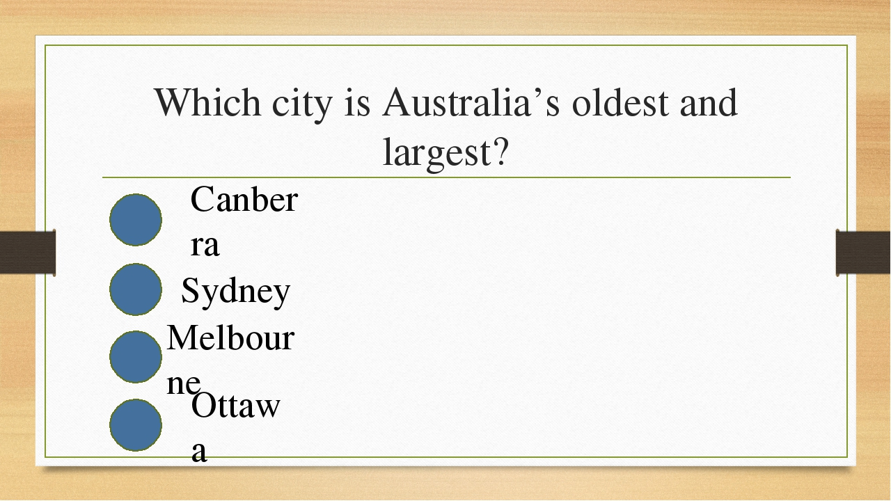 Which city is Australia's oldest and largest? Canberra Sydney Melbourne Ottawa
