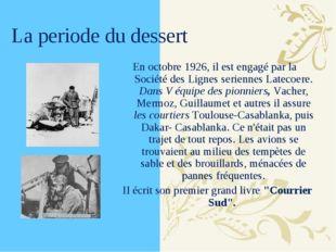 La periode du dessert En octobre 1926, il est engagé par la Société des Ligne