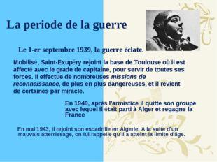 La periode de la guerre En mai 1943, il rejoint son escadrille en Algerie. A
