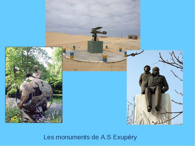 Les monuments de A.S Exupéry