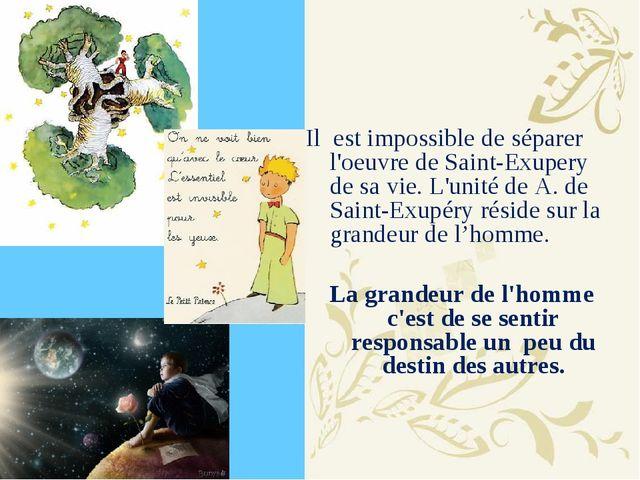 Il est impossible de séparer l'oeuvre de Saint-Exupery de sa vie. L'unité de...