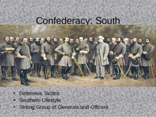 Confederacy: South Defensive Tactics Southern Lifestyle Strong Group of Gener