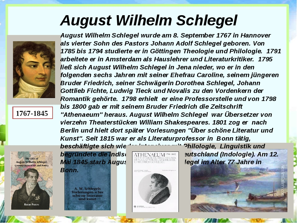 August Wilhelm Schlegel August Wilhelm Schlegel wurde am 8. September 1767 in...