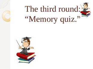 """The third round: """"Memory quiz."""""""