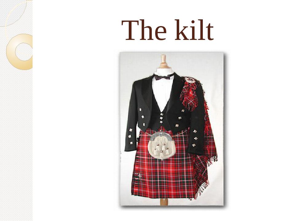 The kilt