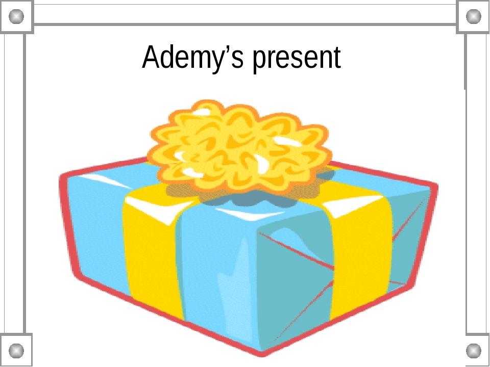 Ademy's present