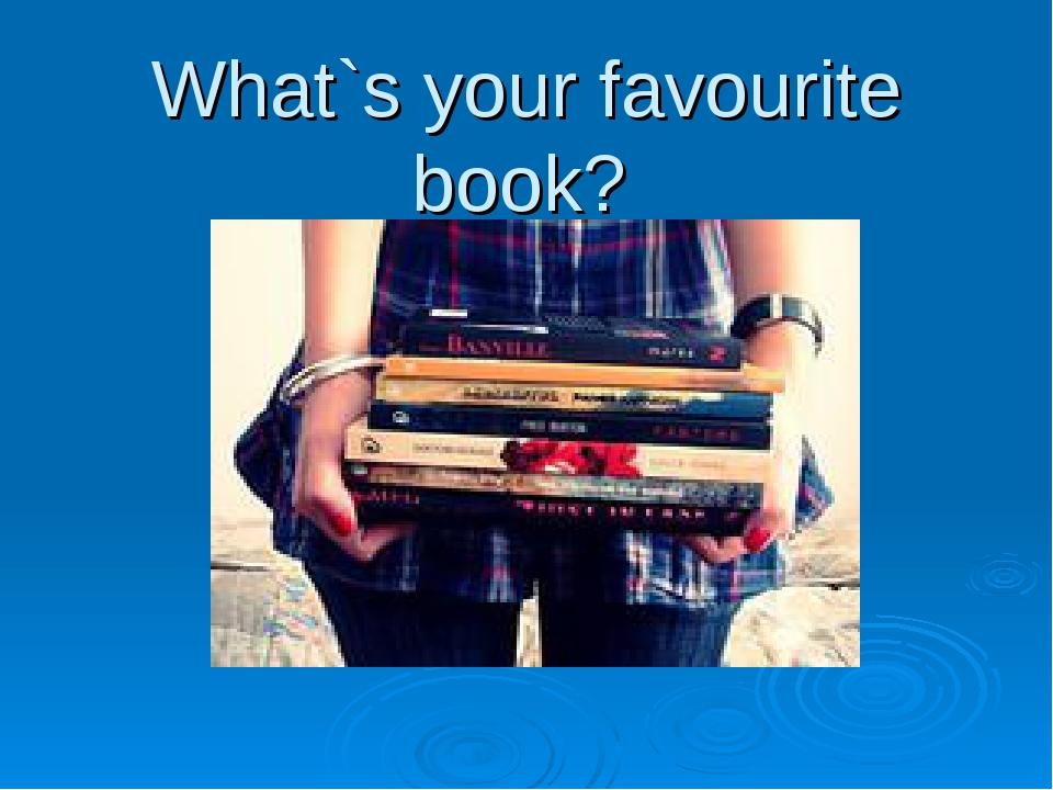 What`s your favourite book?