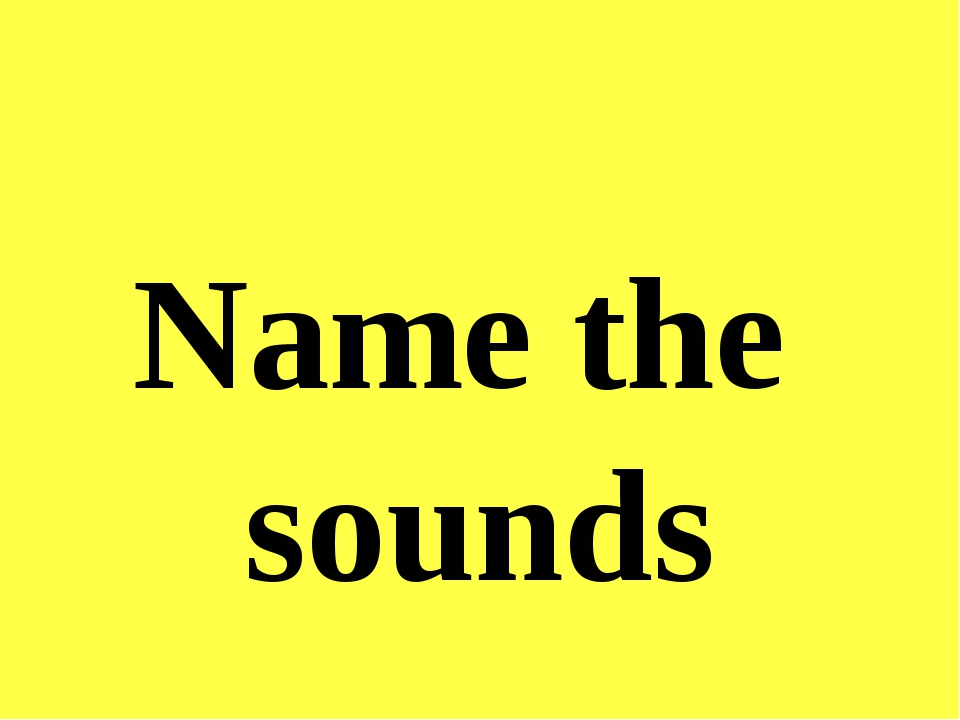 Name the sounds