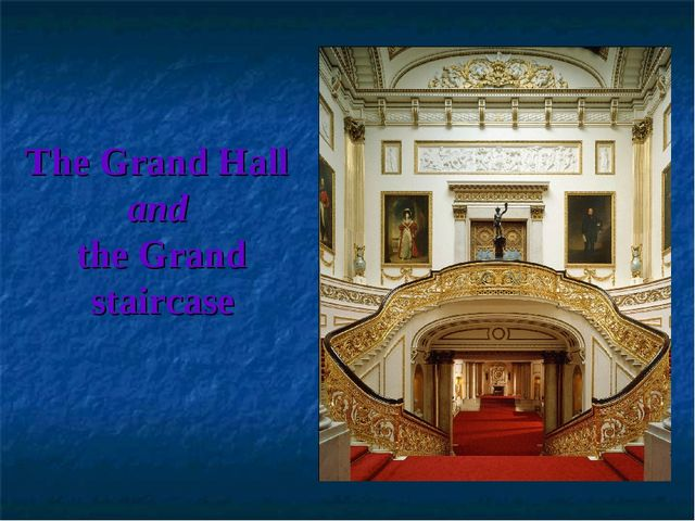 The Grand Hall and the Grand staircase