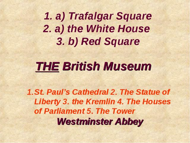 THE British Museum St. Paul's Cathedral 2. The Statue of Liberty 3. the Kreml...