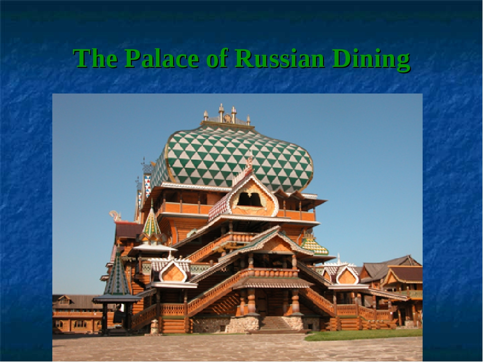 The Palace of Russian Dining