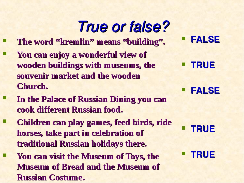 "True or false? The word ""kremlin"" means ""building"". You can enjoy a wonderful..."