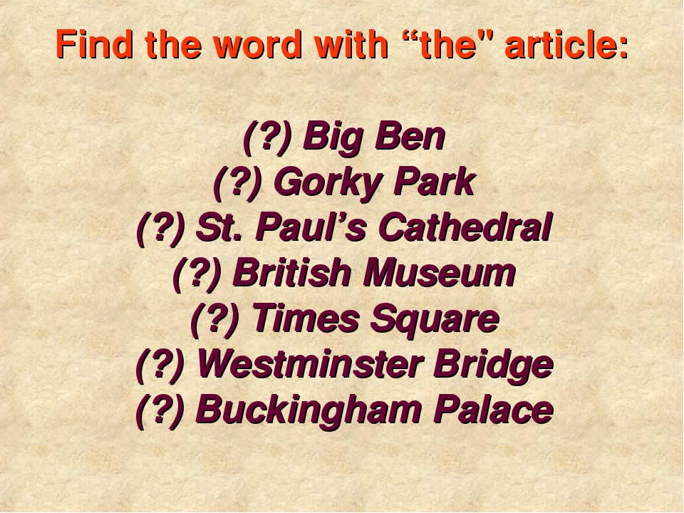 "Find the word with ""the"" article: (?) Big Ben (?) Gorky Park (?) St. Paul's..."