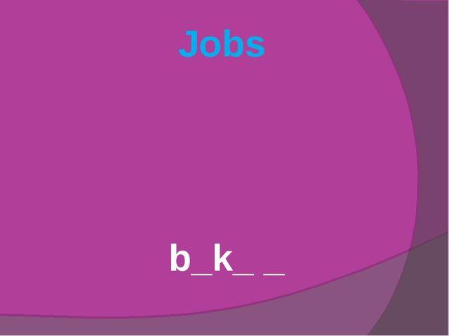 Jobs b_k_ _