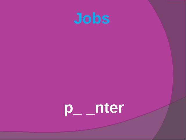 Jobs p_ _nter