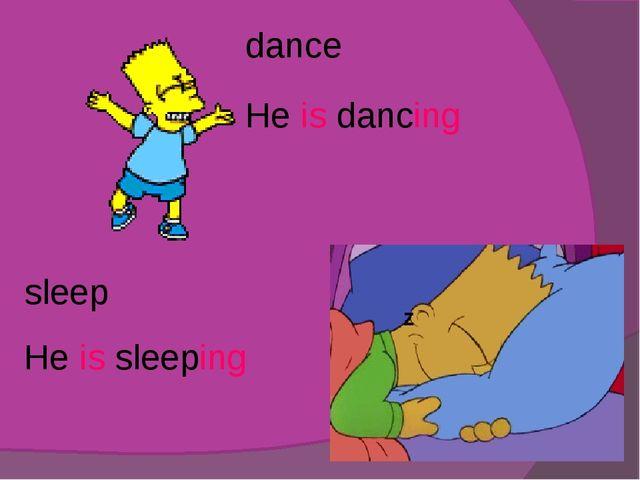 sleep dance He is dancing He is sleeping