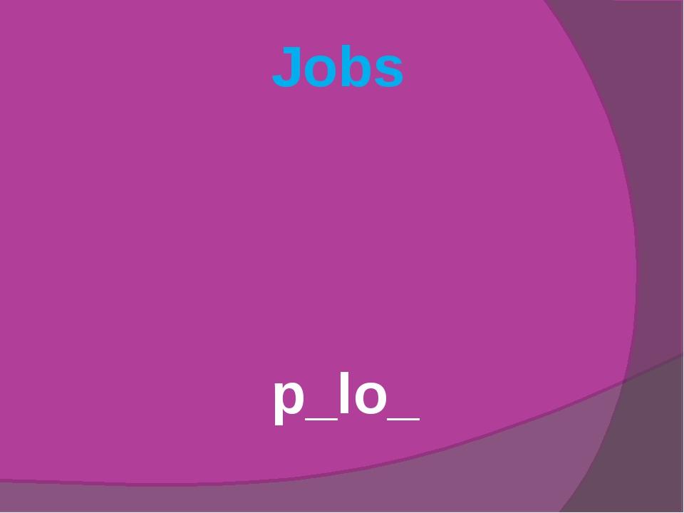 Jobs p_lo_