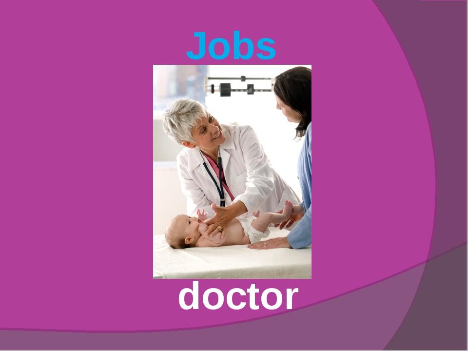 Jobs doctor