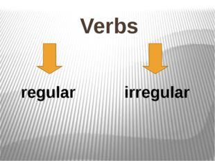 Verbs regular irregular
