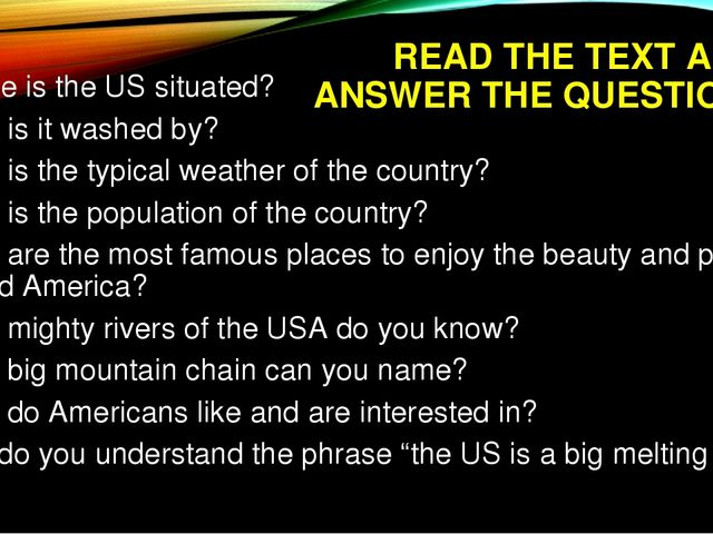 READ THE TEXT AND ANSWER THE QUESTIONS Where is the US situated? What is it w...