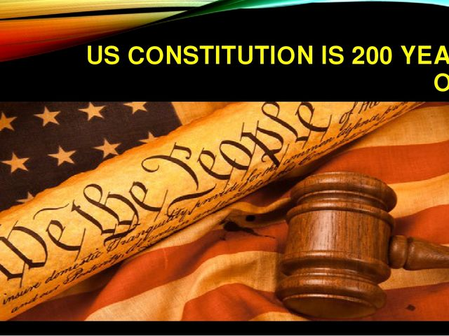 US CONSTITUTION IS 200 YEARS OLD