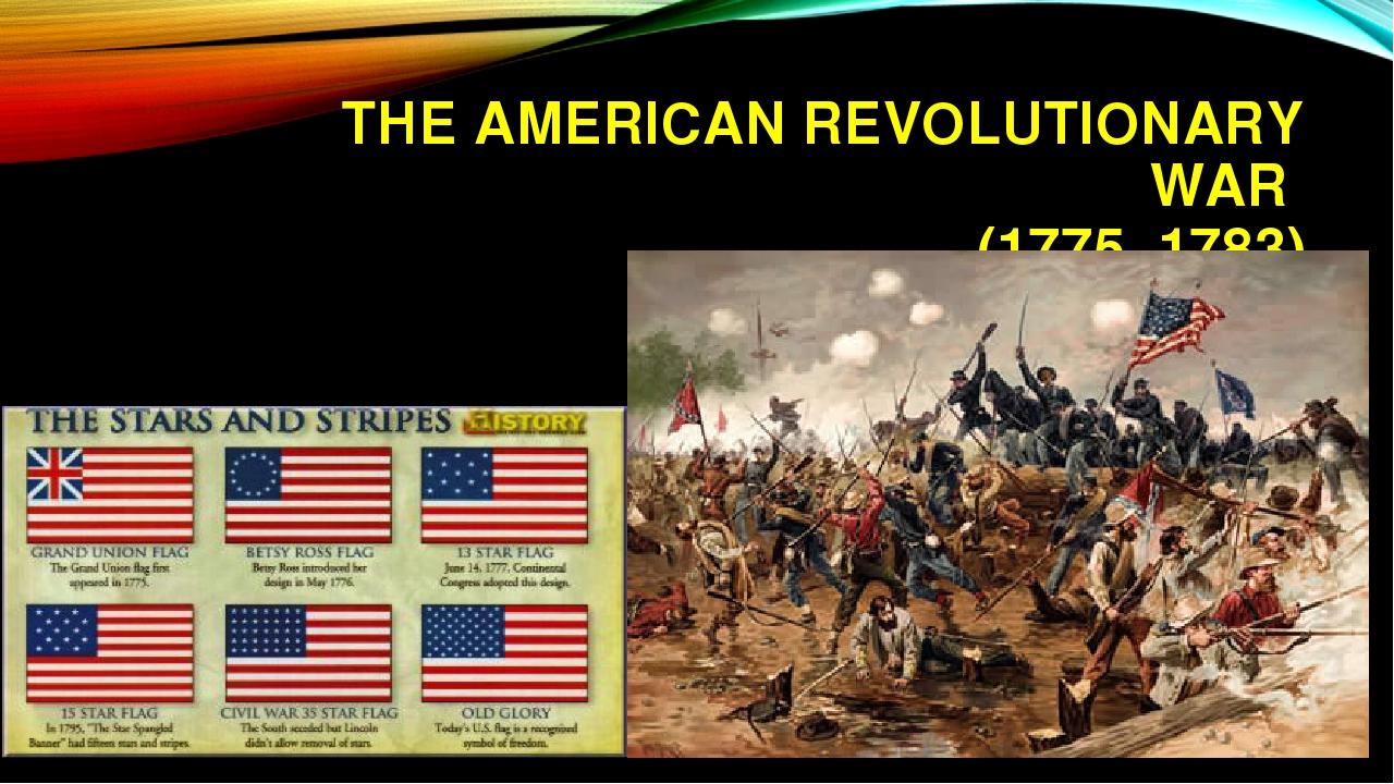 THEAMERICAN REVOLUTIONARY WAR (1775–1783)