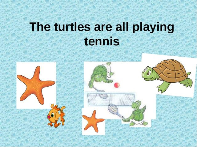 The turtles are all playing tennis