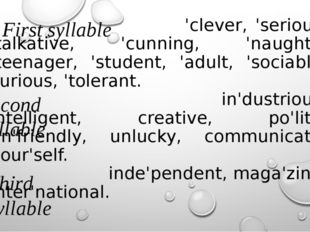 'clever, 'serious, 'talkative, 'cunning, 'naughty, 'teenager, 'student, 'adu