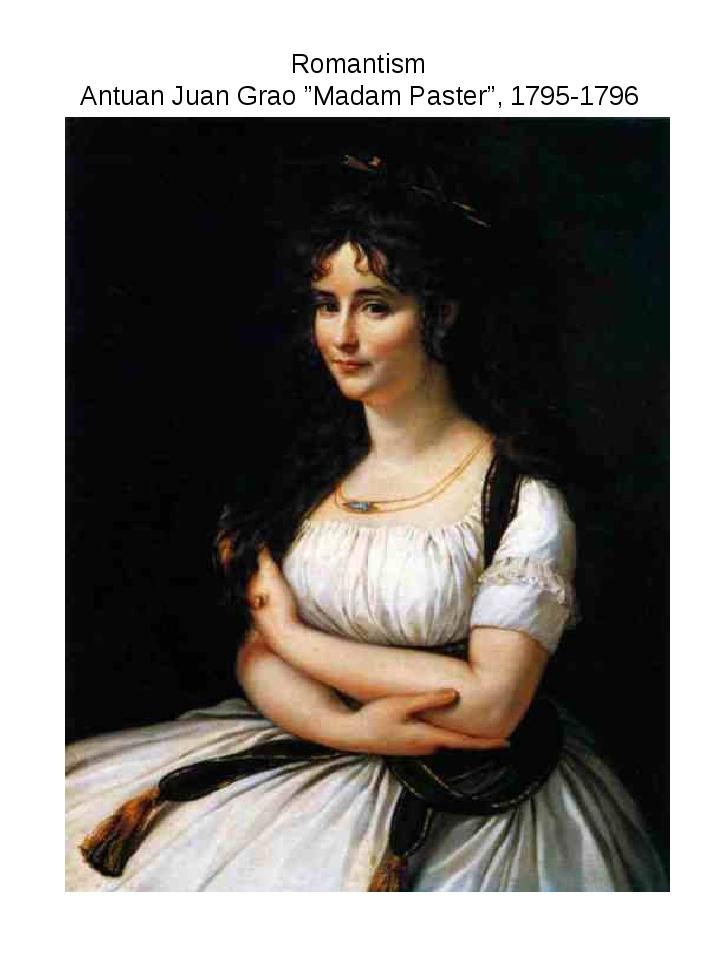 """Romantism Antuan Juan Grao """"Madam Paster"""", 1795-1796"""