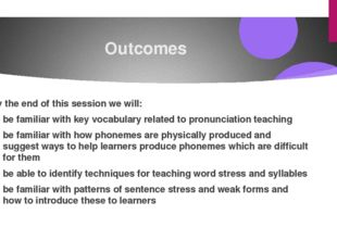 Outcomes By the end of this session we will: be familiar with key vocabulary